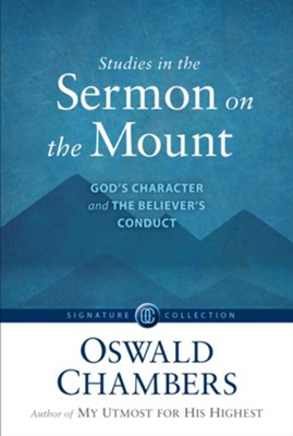 Studies in the Sermon on the Mount: God's Character and the Believer's Conduct / Revised - eBook  -     By: Oswald Chambers