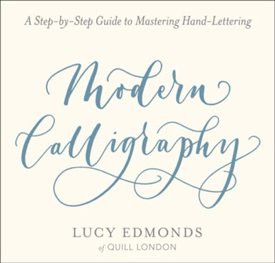 Modern Calligraphy  -     By: Lucy Edmonds