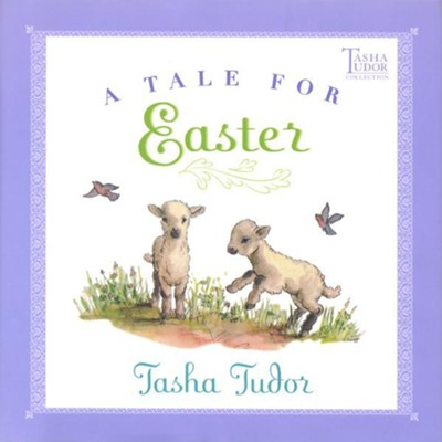 A Tale for Easter   -     By: Tasha Tudor