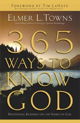 365 Ways to Know God: Devotional Readings on the Names of God - eBook  -     By: Elmer L. Towns