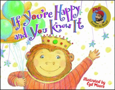 If You're Happy and You Know It  -     By: Raffi     Illustrated By: Cyd Moore