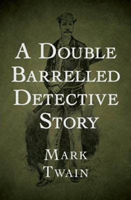 A Double Barrelled Detective Story - eBook  -     By: Mark Twain