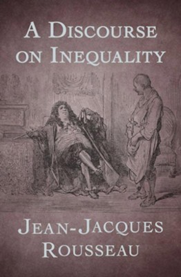 A Discourse on Inequality - eBook  -     By: Jean-Jacques Rousseau