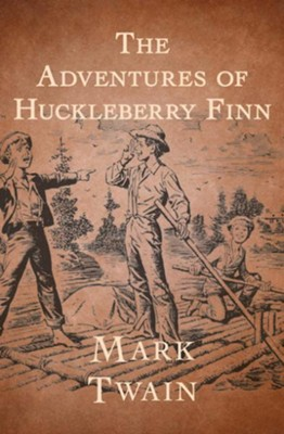 The Adventures of Huckleberry Finn - eBook  -     By: Mark Twain
