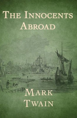 The Innocents Abroad - eBook  -     By: Mark Twain