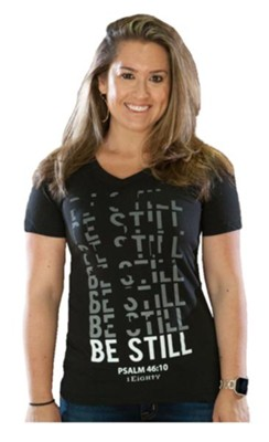 Be Still Shirt, Women's Cut, Large  -