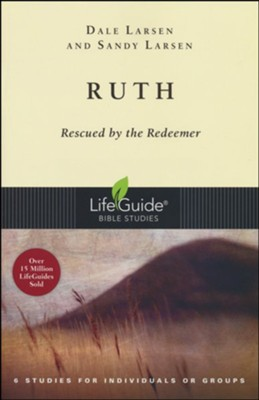 Ruth: Rescued by the Redeemer, LifeGuide Bible Studies  -     By: Dale Larsen, Sandy Larsen