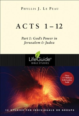 Acts 1-12 LifeGuide Bible Studies   -     By: Phyllis J. Le Peau