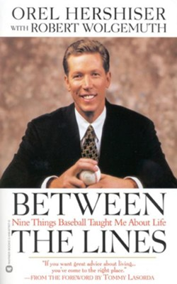 Between the Lines: Nine Principles to Live By - eBook  -     By: Orel Hershiser