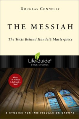 The Messiah: The Texts Behind Handel's Masterpiece LifeGuide Topical Bible Studies  -     By: Douglas Connelly