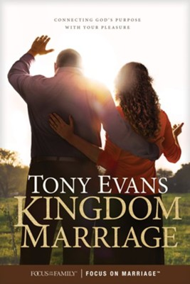 Kingdom Marriage: Connecting God's Purpose with Your Pleasure - eBook  -     By: Tony Evans