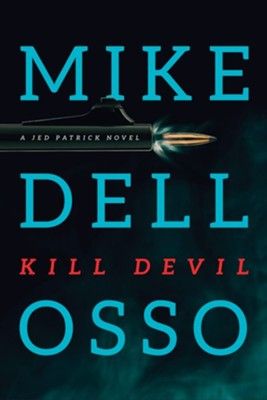 Kill Devil - eBook  -     By: Mike Dellosso