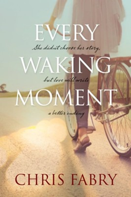 Every Waking Moment - eBook  -     By: Chris Fabry