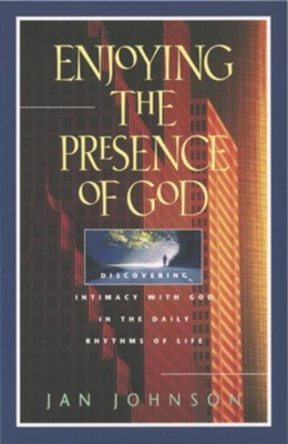 Enjoying the Presence of God: Discovering Intimacy with God in the Daily Rhythms of Life - eBook  -     By: Jan Johnson