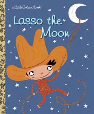 Lasso the Moon  -     By: Trish Holland