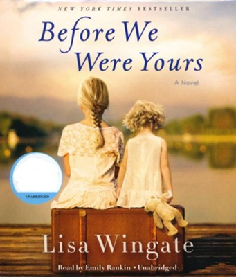 Before We Were Yours: A Novel  -     Narrated By: Emily Rankin     By: Lisa Wingate