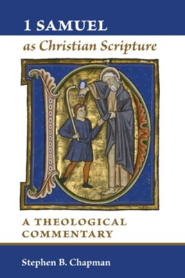 1 Samuel as Christian Scripture: A Theological Commentary - eBook  -     By: Stephen B. Chapman