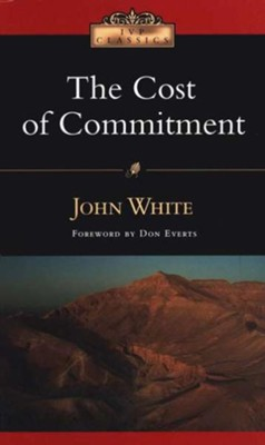 The Cost of Commitment  -     By: John White, Don Everts