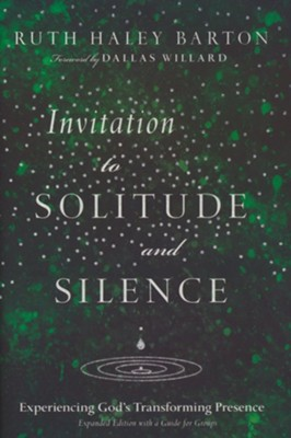 Invitation to Solitude and Silence: Experiencing God's Transforming Presence  -     By: Ruth Haley Barton