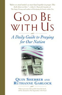 God Be with Us: A Daily Guide to Praying for Our Nation - eBook  -     By: Quin Sherrer, Ruthanne Garlock