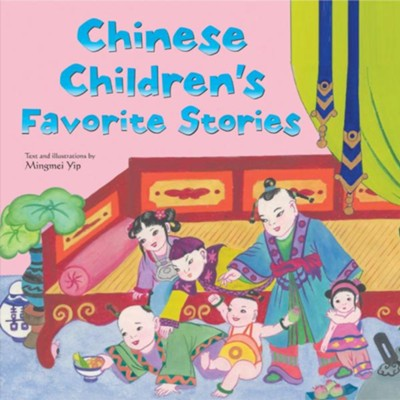 Chinese Children's Favorite Stories  -     By: Mingmei Yip
