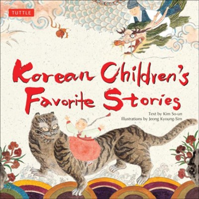 Korean Children's Favorite Stories  -     By: Kim So-un     Illustrated By: Jeong Kyoung-Sim
