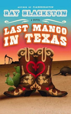 Last Mango in Texas: A Novel - eBook  -     By: Ray Blackston