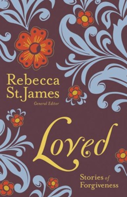 Loved: Stories of Forgiveness - eBook  -     By: Rebecca St. James