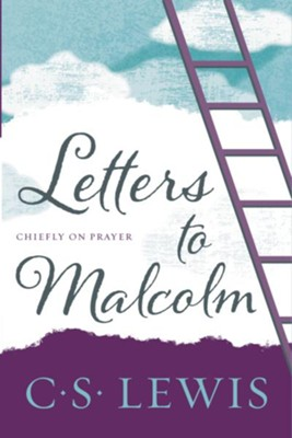 Letters to Malcolm, Chiefly on Prayer - eBook  -     By: C.S. Lewis