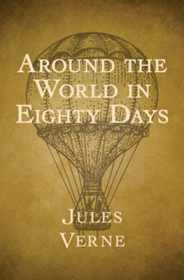 Around the World in Eighty Days - eBook  -     By: Jules Verne