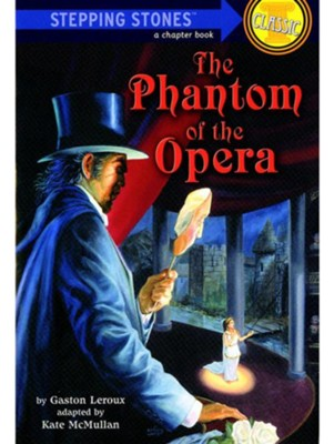 Phantom of the Opera  -     By: Gaston Leroux, Kate McMullan