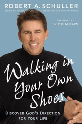 Walking in Your Own Shoes: Discover God's Direction for Your Life - eBook  -     By: Robert A. Schuller