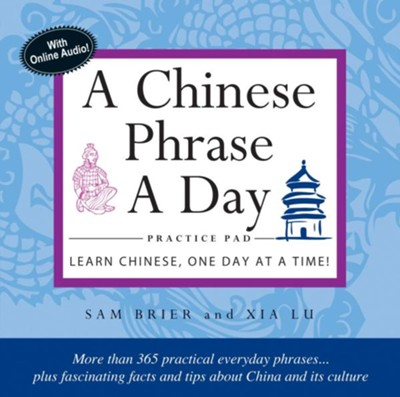 Chinese Phrase A Day Practice Pad  -     By: Sam Brier, Xia Lu