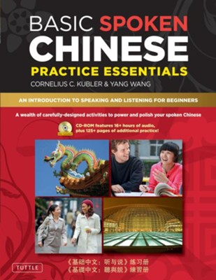 Basic Spoken Chinese Practice Essentials, Vol. 1  -     By: Cornelius C. Kubler, Yang Wang