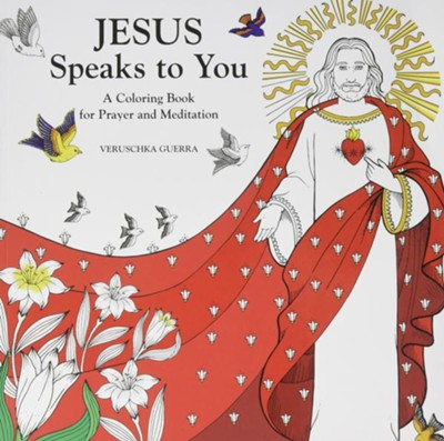 Jesus Speaks to You: A Coloring Book for Prayer and Meditation  -     Illustrated By: Veruschka Guerra