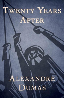 Twenty Years After - eBook  -     By: Alexandre Dumas