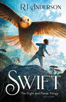 Swift  -     By: R.J. Anderson
