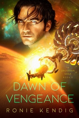 Dawn of Vengeance, Book Two  -     By: Ronie Kendig