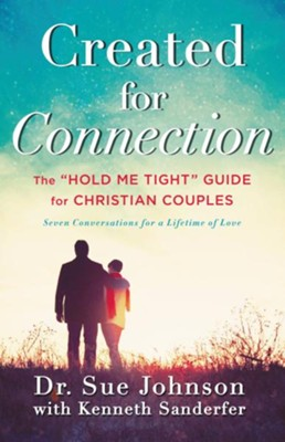 Created for Connection: The Hold Me Tight Guide for Christian Couples / Revised - eBook  -     By: Sue Johnson, Kenneth Sanderfer