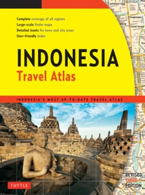 Indonesia Travel Atlas Third Edition: Indonesia's Most Up-to-date Travel Atlas  -