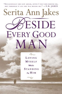 Beside Every Good Man: Loving Myself While Standing By Him - eBook  -     By: Serita Ann Jakes