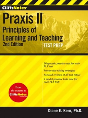 CliffsNotes Praxis Principles of Learning and Teaching, Third Edition: (5621, 5622, 5623, 5624)  -     By: Diane E. Kern