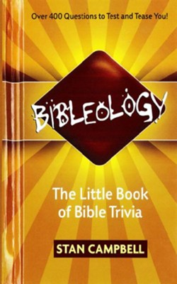 Bibleology: The Little Book of Bible Trivia - eBook  -     By: Stan Campbell
