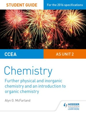 CCEA AS Chemistry Student Guide: Unit 2: Further Physical and Inorganic Chemistry and an Introduction to Organic Chemistry / Digital original - eBook  -     By: Alyn G. McFarland