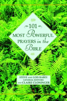 101 Most Powerful Prayers in the Bible - eBook  -     By: Steve Rabey, Lois Mowday Rabey, Claire Cloninger