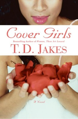 Cover Girls - eBook  -     By: T.D. Jakes
