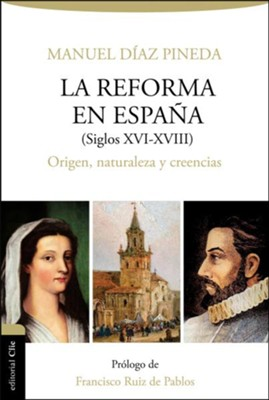 Reforma en Espana, The Reformation in Spain, 14th-18th Centuries  -     By: Manuel Pineda