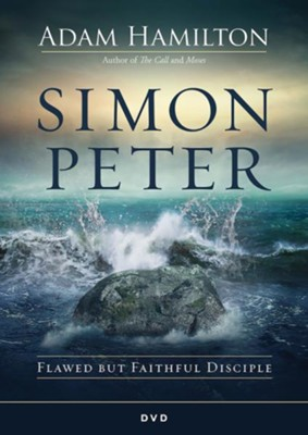 Simon Peter: Flawed but Faithful Disciple--DVD   -     By: Adam Hamilton