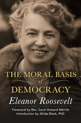 The Moral Basis of Democracy - eBook  -     By: Eleanor Roosevelt