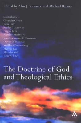 Doctrine of God and Theological Ethics  -     By: Michael Banner, Alan J. Torrance